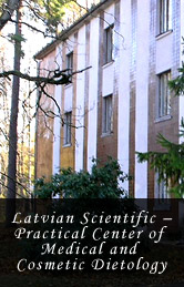 Latvian Scientific – Practical Center of Medical and Cosmetic Dietology